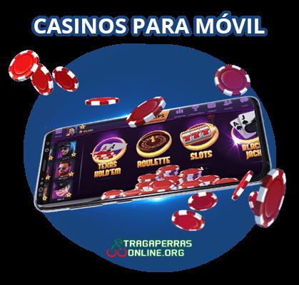 Casinos para móvil con tragaperras